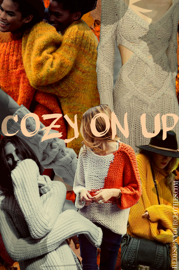 REDESIGN YOUR CLOTHES Cozy on up